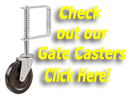 Check out our Gate Casters